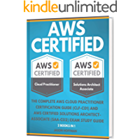 AWS CERTIFIED: The Complete AWS cloud practitioner certification guide ( CLF-C01 ) and AWS Certified Solutions Architect…