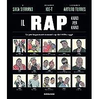 Il rap anno per anno. Le più importanti canzoni rap dal 1970 a oggi