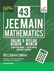 43 JEE Main Mathematics Online (2019-2012) & Offline (2018-2002) Chapter-wise + Topic-wise Solved Papers 3rd Edition