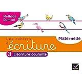 Les cahiers d'écriture - Maternelle GS Éd. 2020 - Cahier n°3 : L'écriture courante