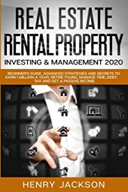 Real Estate, Rental Property Investing & Management 2020: Beginner's Guide. Advanced Strategies and Secrets to Earn 1 Million