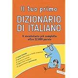 Il tuo primo dizionario di italiano con i sinonimi e contrari. Nuova ediz.