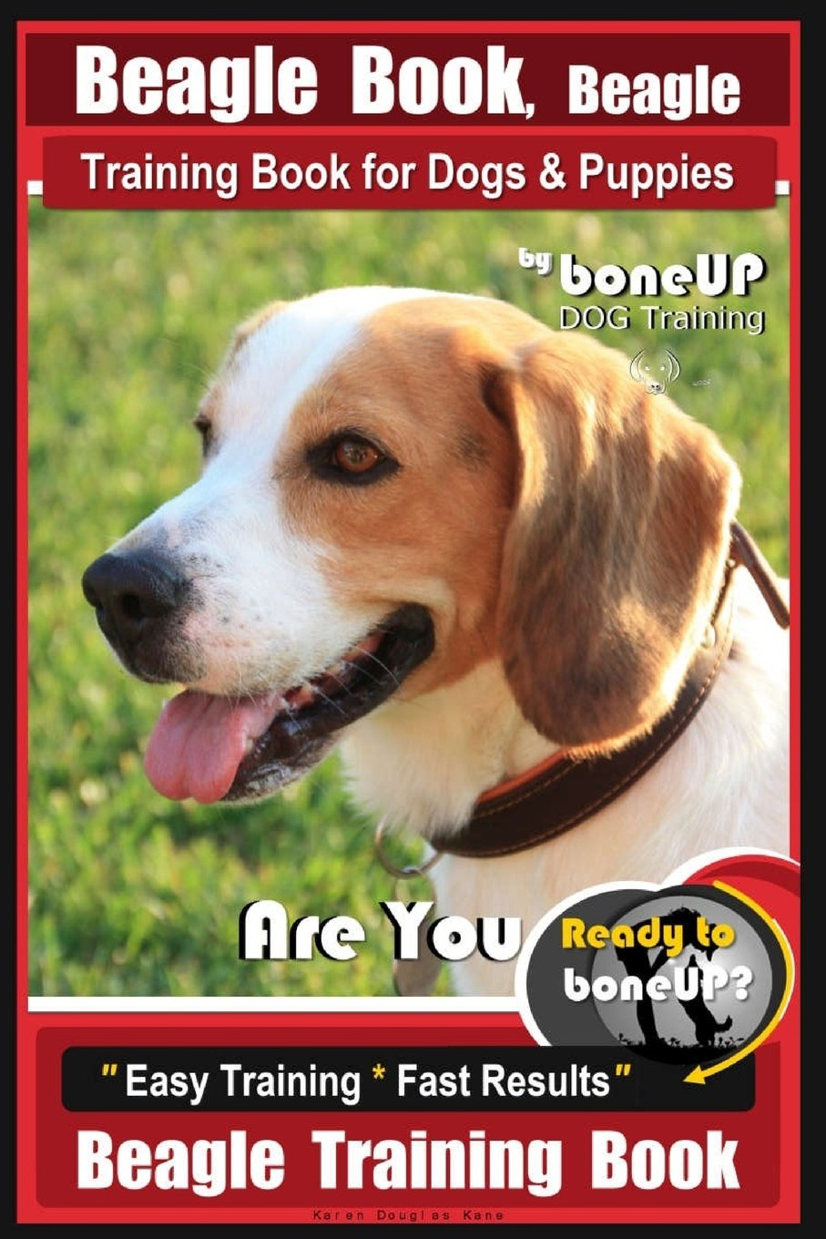 Beagle Book, Beagle Training Book for Dogs & Puppies By BoneUP DOG Training: Are You Ready to Bone up? Easy Training…
