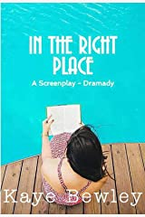 IN THE RIGHT PLACE: The Screenplay - Drama-Comedy Kindle Edition
