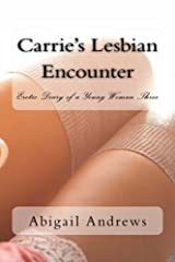 Carrie's Lesbian Encounter: Erotic Diary of a Young Woman Three Kindle Edition