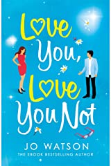 Love You, Love You Not: The laugh-out-loud rom-com that's a 'hug in the shape of a book' Kindle Edition