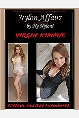 Virgin Kimmie: Fateful Holiday Encounter (Nylon Affairs Book 5) (English Edition) Kindle Ausgabe