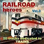 Railroad Heroes Vol. 3
