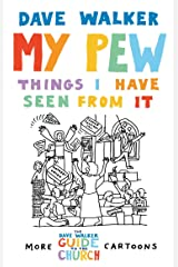 My Pew: The Things I have Seen from It: More Dave Walker Cartoons Kindle Edition