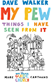 My Pew: The Things I have Seen from It: More Dave Walker Cartoons