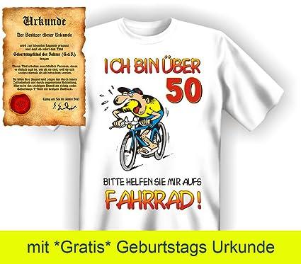 Witzige Geburtstag Sprüche Fun Tshirt! Ich Bin über 50! Bitte Helfen Sie  Mir Aufs Fahrrad!   T Shirt In Weiss Mit Gratis Urkunde!: Amazon.de:  Bekleidung