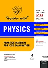 Together with ICSE Practice Material for Class 9 Physics for 2019 Examination
