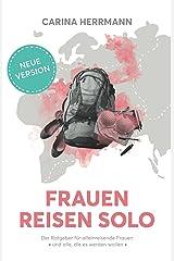 Frauen Reisen Solo 2.0: Der Ratgeber für alleinreisende Frauen - und alle, die es werden wollen Kindle Ausgabe
