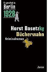 Bücherwahn: Kappes 10. Fall. Kriminalroman (Es geschah in Berlin) Kindle Ausgabe