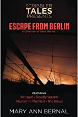 Scribbler Tales Presents:  Escape from Berlin Kindle Edition