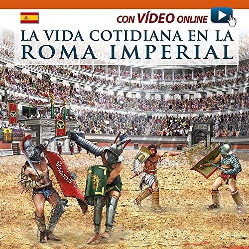 Vita quotidiana nella Roma imperiale. Ediz. spagnola. Con video scaricabile online