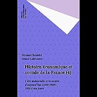 Histoire économique et sociale de la France (4): L'ère industrielle et la société d'aujourd'hui (1880-1980) : 1950 à nos…