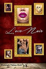 Love Noir (Strange Tales Club Anthologie 1) Kindle Ausgabe