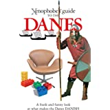 The Xenophobe's Guide to the Danes (Xenophobe's Guides)