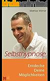 Selbsthypnose: Entdecke Deine Möglichkeiten