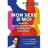 Mon sexe et moi: Manuel pour comprendre et réparer son pénis