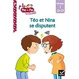 Téo et Nina GS-CP Niveau 1 - Téo et Nina se disputent (Premières lectures Pas à Pas)