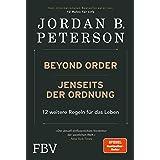 Beyond Order – Jenseits der Ordnung: 12 weitere Regeln für das Leben (German Edition)