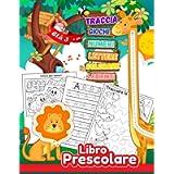 Libro Prescolare Età 3 e su: Tracciare lettere e numeri, leggere, colorare disegni, labirinti e molti altri giochi e…