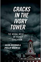 Cracks in the Ivory Tower: The Moral Mess of Higher Education (English Edition) Versión Kindle