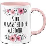 Tassenbrennerei Tasse mit Spruch Lächle Du Kannst sie Nicht alle töten - Kaffeetasse lustig - Spülmaschienenfest (Rosa)