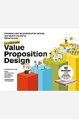 Démarrez avec... la méthode Value Proposition Design : Comment créer les produits et les services que veulent vos clients Paperback