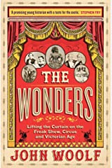 The Wonders: Lifting the Curtain on the Freak Show, Circus and Victorian Age Hardcover