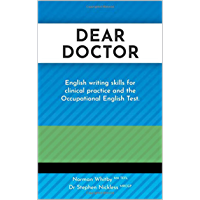 Dear Doctor: English writing skills for clinical practice and the Occupational English Test. (English Edition)