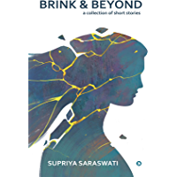 Brink & Beyond : a collection of short stories