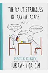 The Daily Struggles of Archie Adams (Aged 2 1/4) (Hurrah for Gin) Hardcover