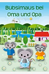 Bubsimaus bei Oma und Opa (German Edition) Kindle Edition