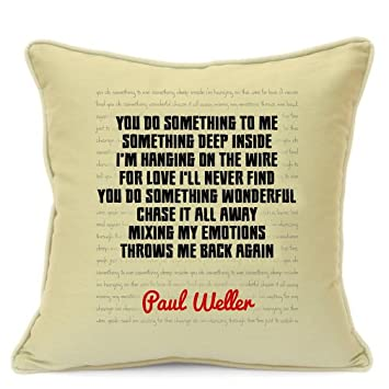 Paul Weller Song Lyrics Quotes Cotton Pillow Cushion Cover For Sofa 18 Inch 45 Cm Presents Gifts Friends Family Him Her Girlfriend Boyfriend Gift Home