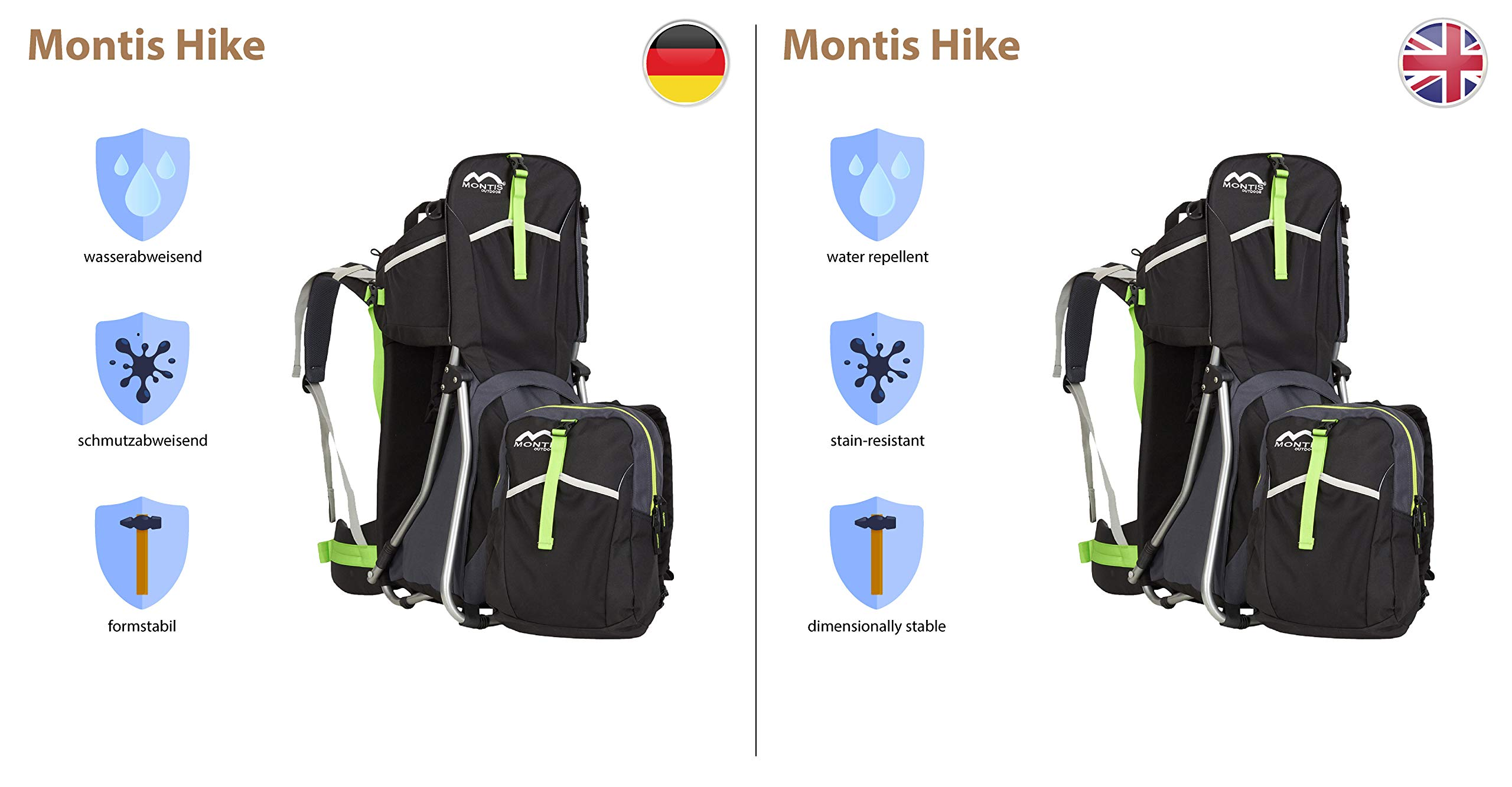MONTIS HIKE, Premium Back Baby/Child Carrier, Up to 25kg, (black) M MONTIS OUTDOOR 89cm high, 37cm wide | up to 25kg | various colours | 28L seat bag Laminated and dirt-repellant outer material | approx. 2.2kg (without extras) Fully-adjustable, padded 5-point child's safety harness | plush lining, raised wind guard, can be filled from both sides | forehead cushion 5