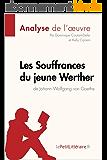Les Souffrances du jeune Werther de Goethe (Analyse de l'œuvre): Comprendre la littérature avec lePetitLittéraire.fr (Fiche de lecture)