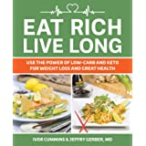 Eat Rich, Live Long: Mastering the Low-Carb & Keto Spectrum for Weight Loss and Longevity (English Edition)