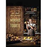 Le livre du Club très fermé des mordus de la tourte: 80 recettes époustouflantes de tourtes, tartes et pies pour les gourmets