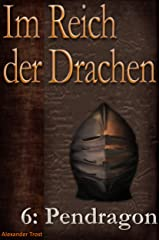 Im Reich der Drachen: Pendragon Kindle Ausgabe