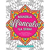 Mandala affanculo! (La sfiga)