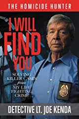 I Will Find You: Solving Killer Cases from My Life Fighting Crime (Homicide Hunter) Hardcover