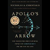Apollo's Arrow: The Profound and Enduring Impact of Coronavirus on the Way We Live
