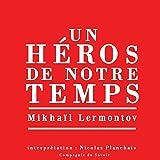 Un héros de notre temps: Le plus grand roman russe classique