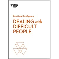 Dealing with Difficult People (HBR Emotional Intelligence) (HBR Emotional Intelligence Series)