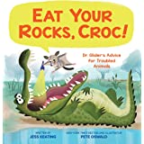 Eat Your Rocks, Croc!: Dr. Glider's Advice for Troubled Animals: 1