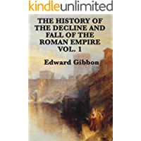 History of the Decline and Fall of the Roman Empire - Volume 1(classics illustrated)