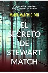 El secreto de Stewart Match: [PROMOCIÓN] * La novela negra que te arrojará a una realidad escalofriante Versión Kindle